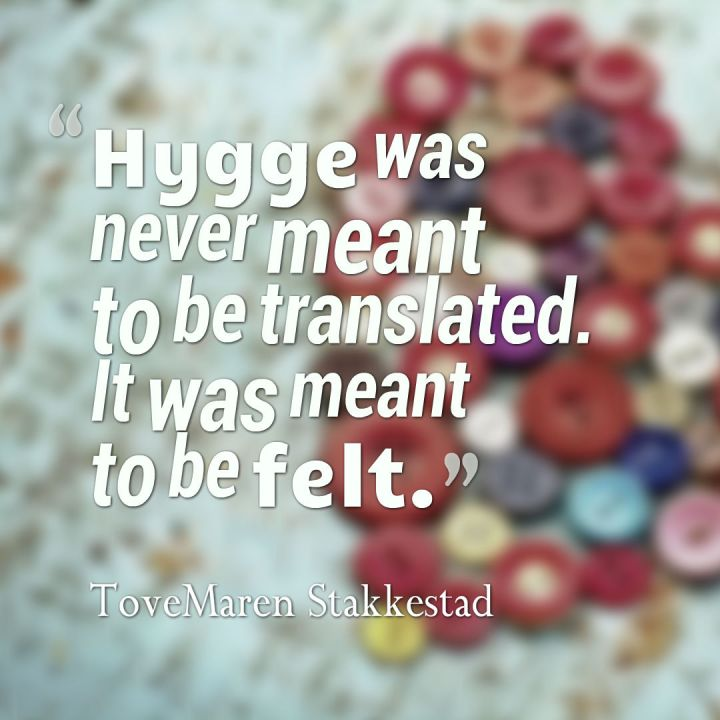 hygge-was-meant-to-be-felt-quote-3