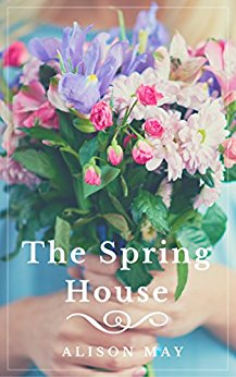 The Spring House by Alison May
