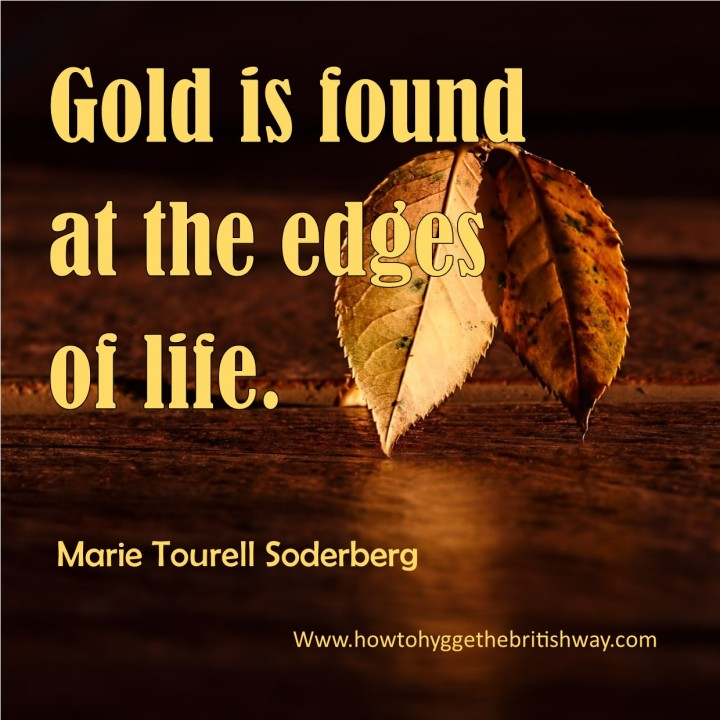 Gold is found at the edges of life