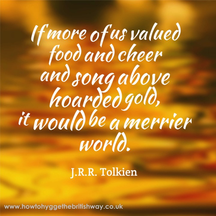 If more of us valued food and cheer and song above hoarded gold.jpg
