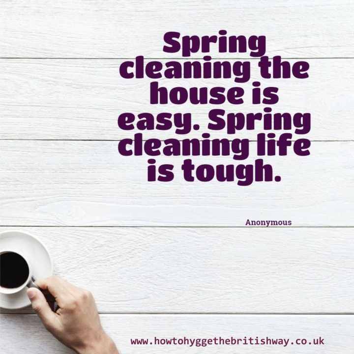 Spring Cleaning the House is Easy Spring Cleaning Life is tough