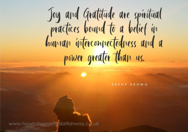 Joy and Gratitude are spiritual practices Brene Brown